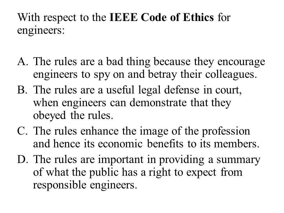 With respect to the IEEE Code of Ethics for engineers: