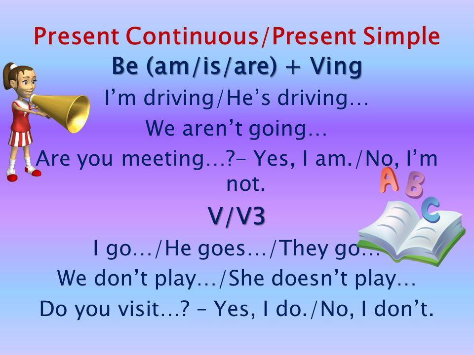 Present Continuous/Present Simple