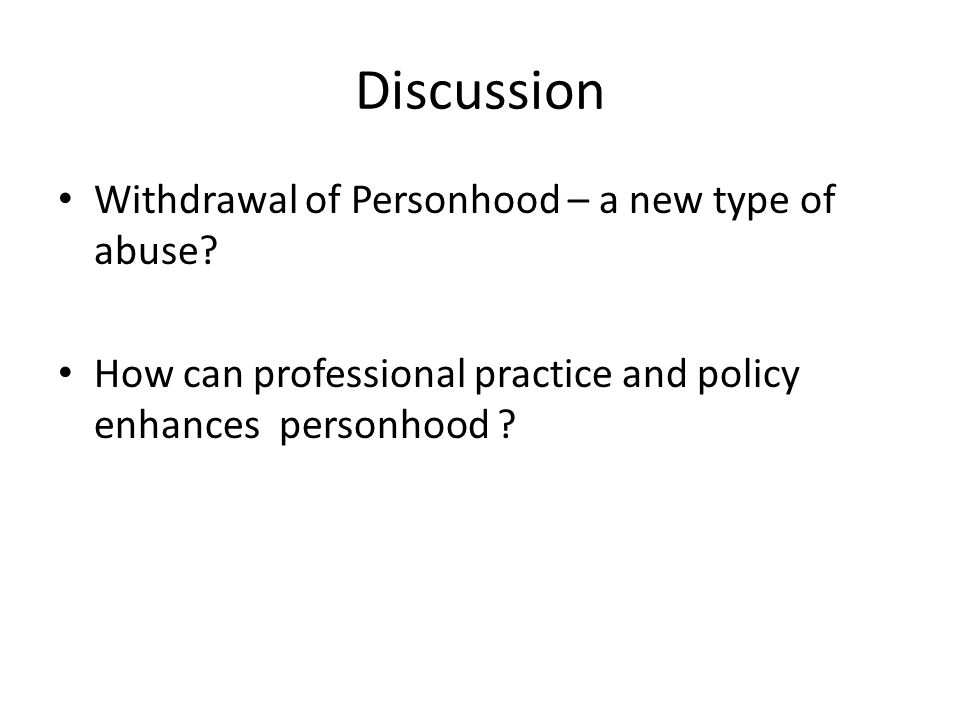 Discussion Withdrawal of Personhood – a new type of abuse