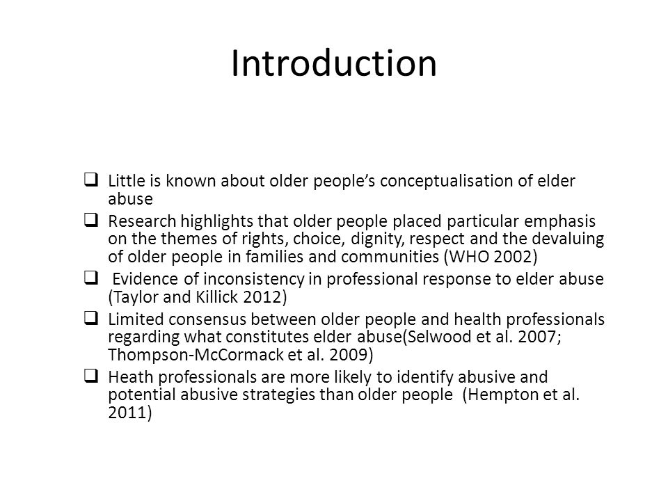 Introduction Little is known about older people's conceptualisation of elder abuse.