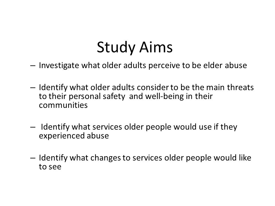 Study Aims Investigate what older adults perceive to be elder abuse