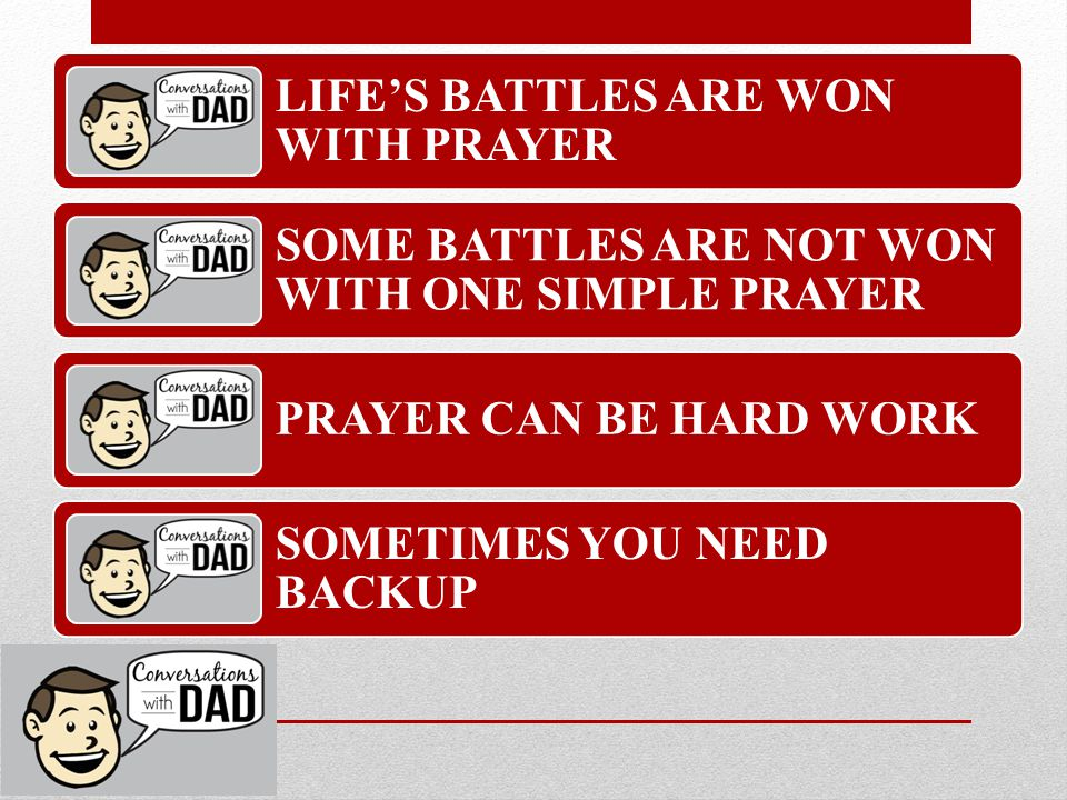 LIFE'S BATTLES ARE WON WITH PRAYER