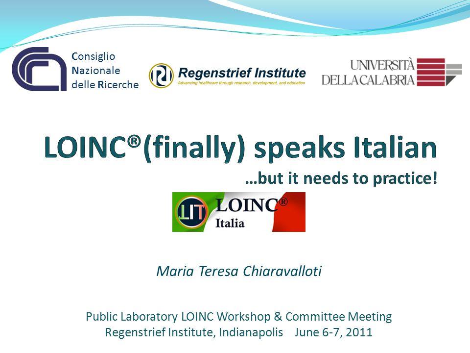 LOINC®(finally) speaks Italian …but it needs to practice!