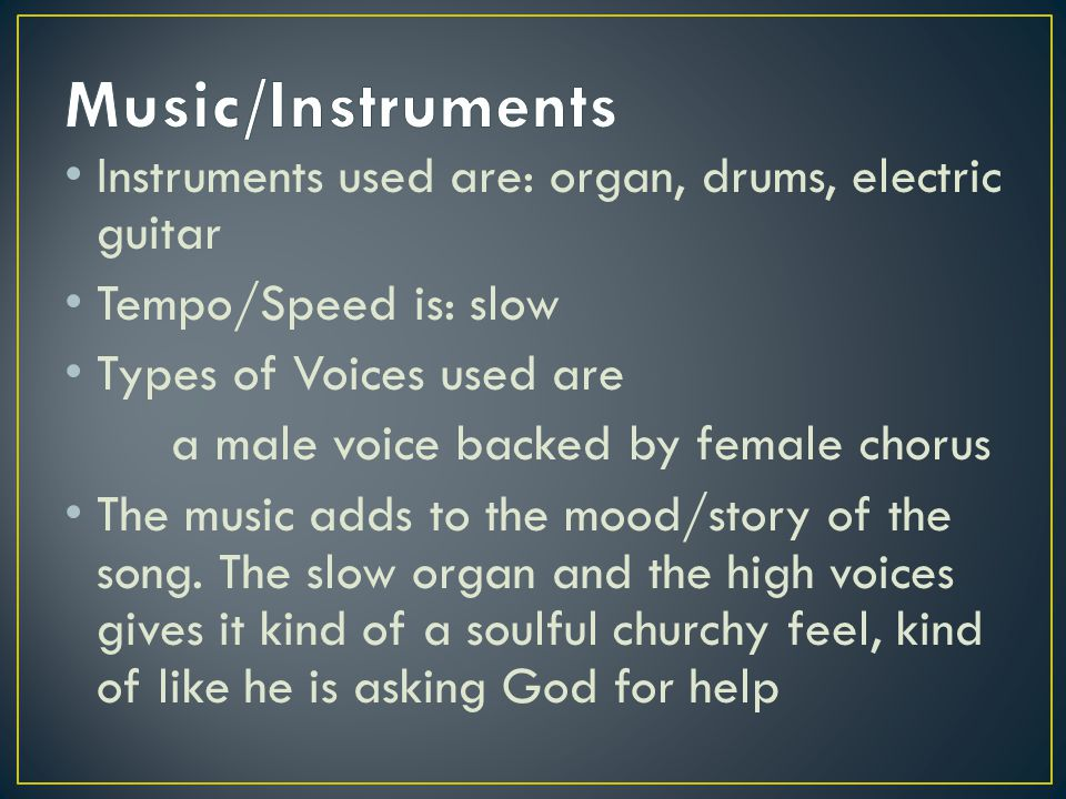Music/Instruments Instruments used are: organ, drums, electric guitar