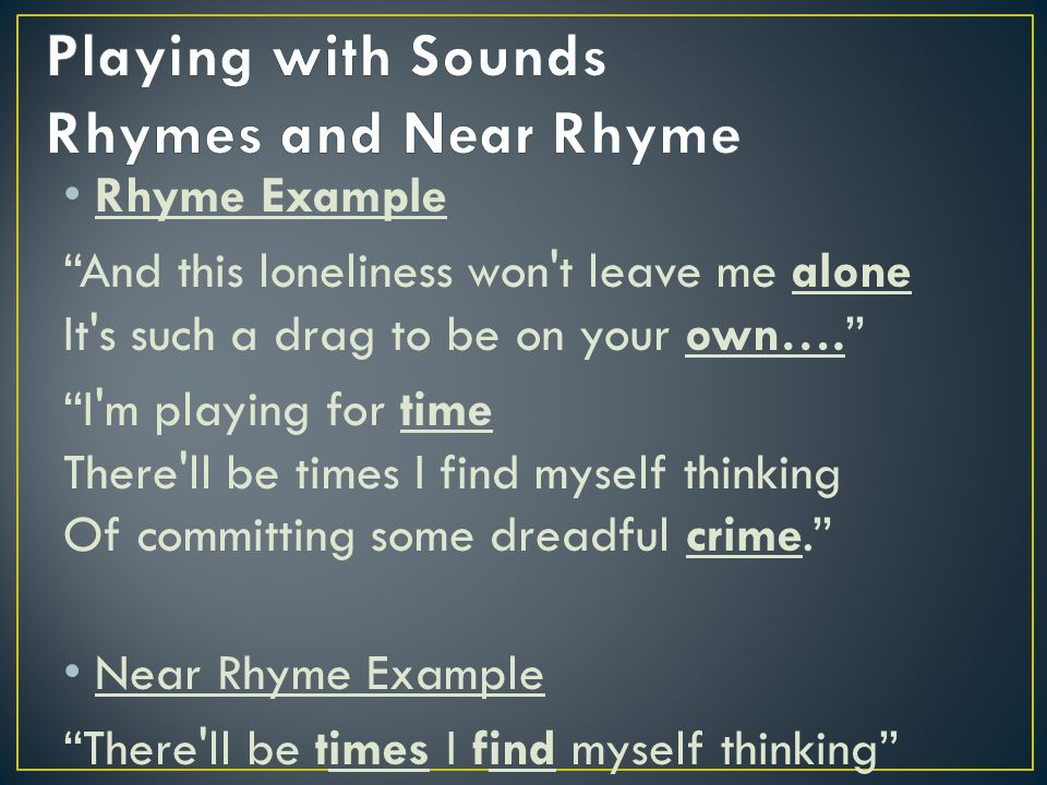 Playing with Sounds Rhymes and Near Rhyme