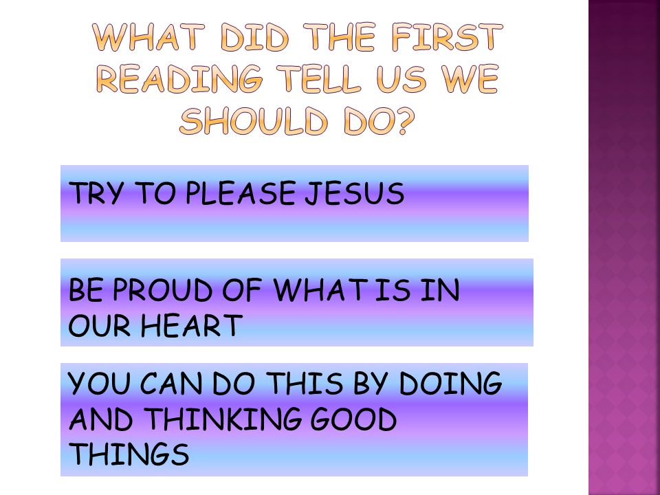 What did the first reading tell us we should do
