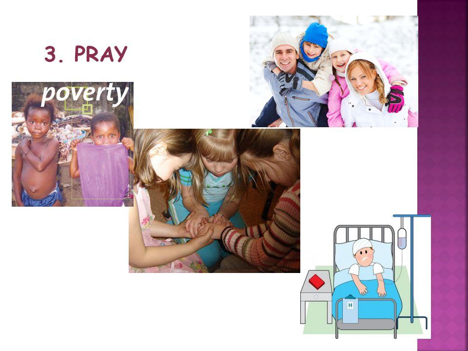 3. PRAY