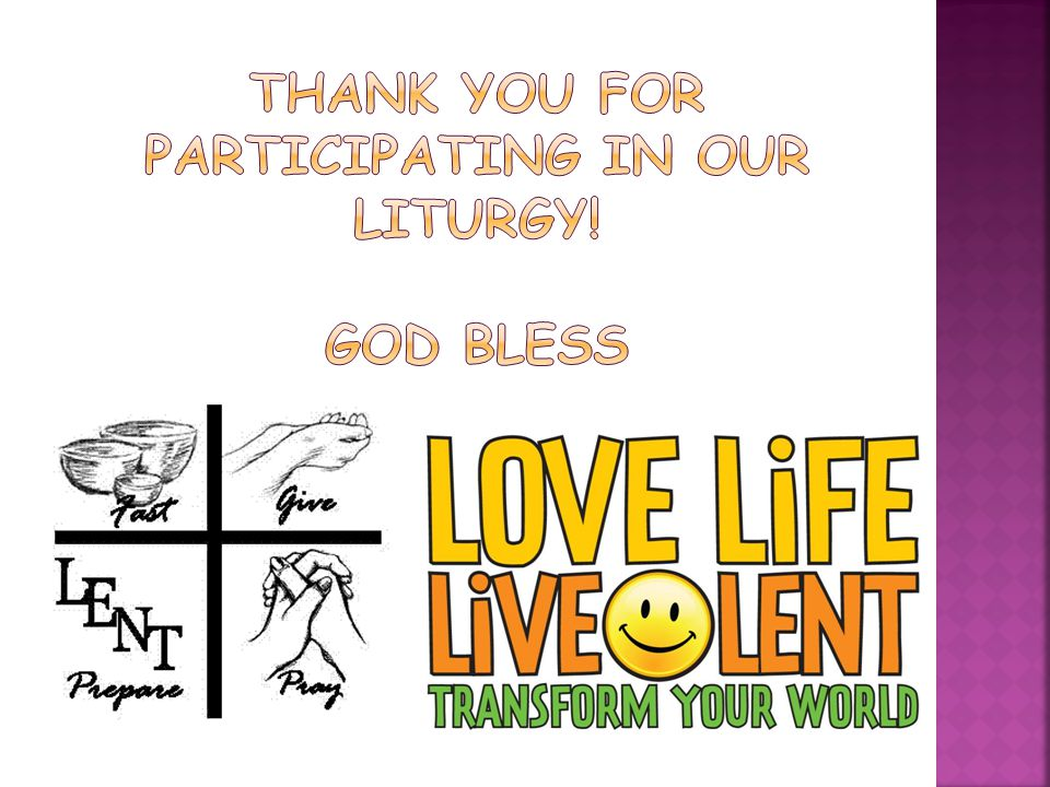 THANK YOU FOR PARTICIPATING IN OUR LITURGY! GOD BLESS