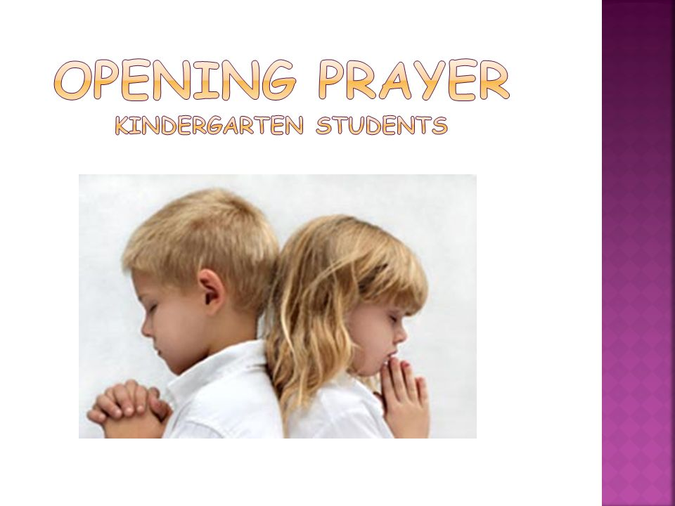 OPENING PRAYER Kindergarten Students
