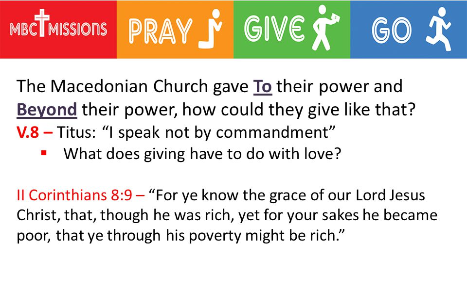 The Macedonian Church gave To their power and Beyond their power, how could they give like that