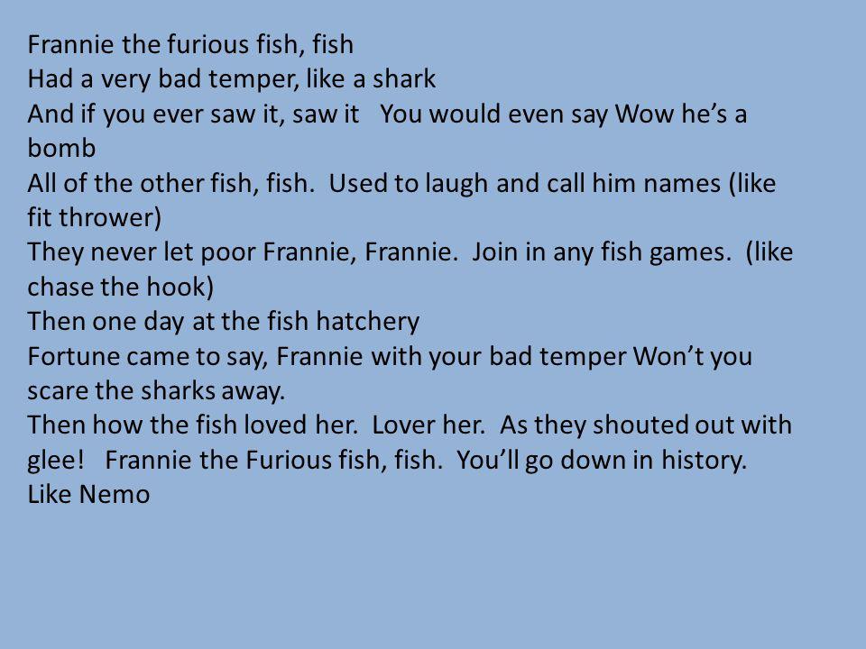 Frannie the furious fish, fish
