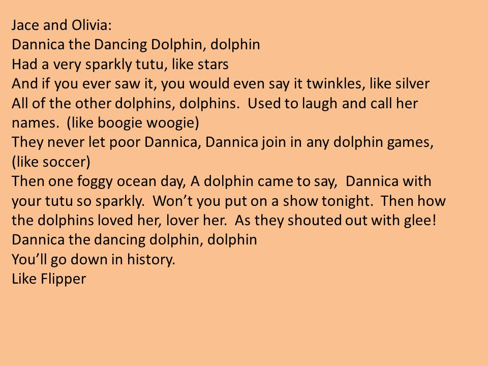 Jace and Olivia: Dannica the Dancing Dolphin, dolphin. Had a very sparkly tutu, like stars.