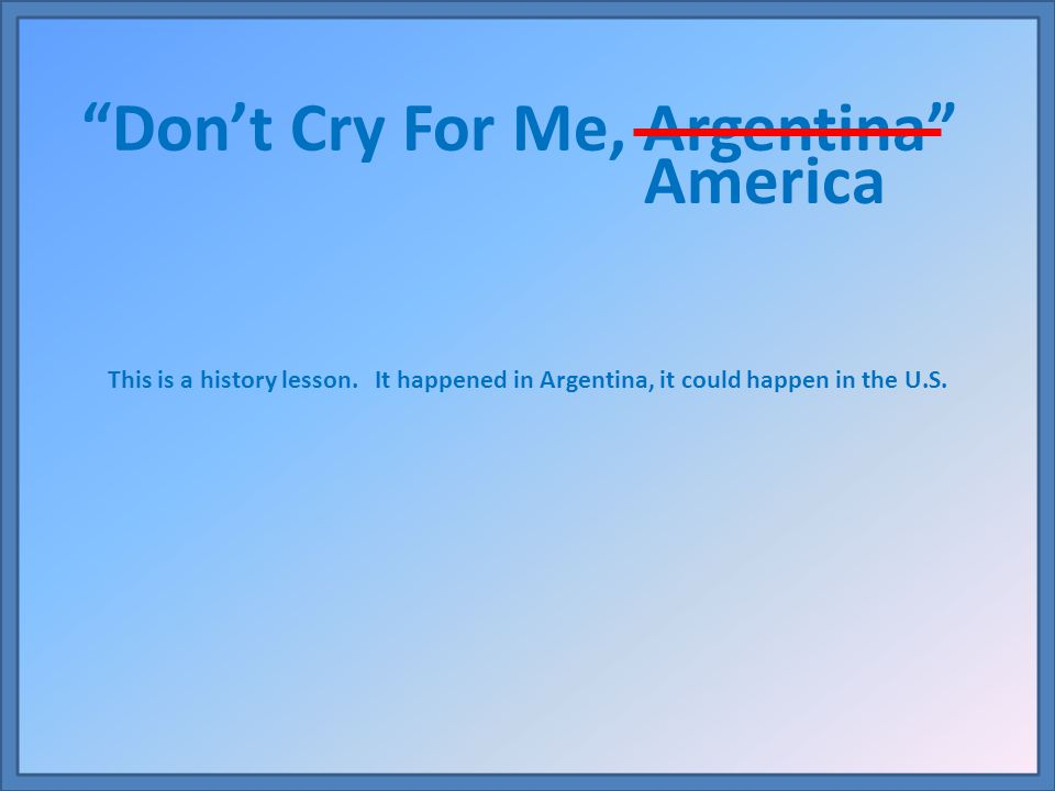 Don't Cry For Me, Argentina America