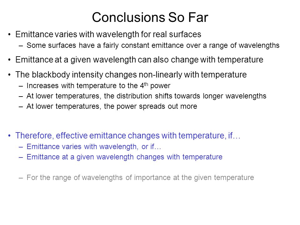 Conclusions So Far Emittance varies with wavelength for real surfaces