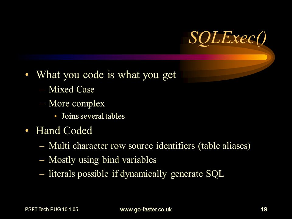 SQLExec() What you code is what you get Hand Coded Mixed Case