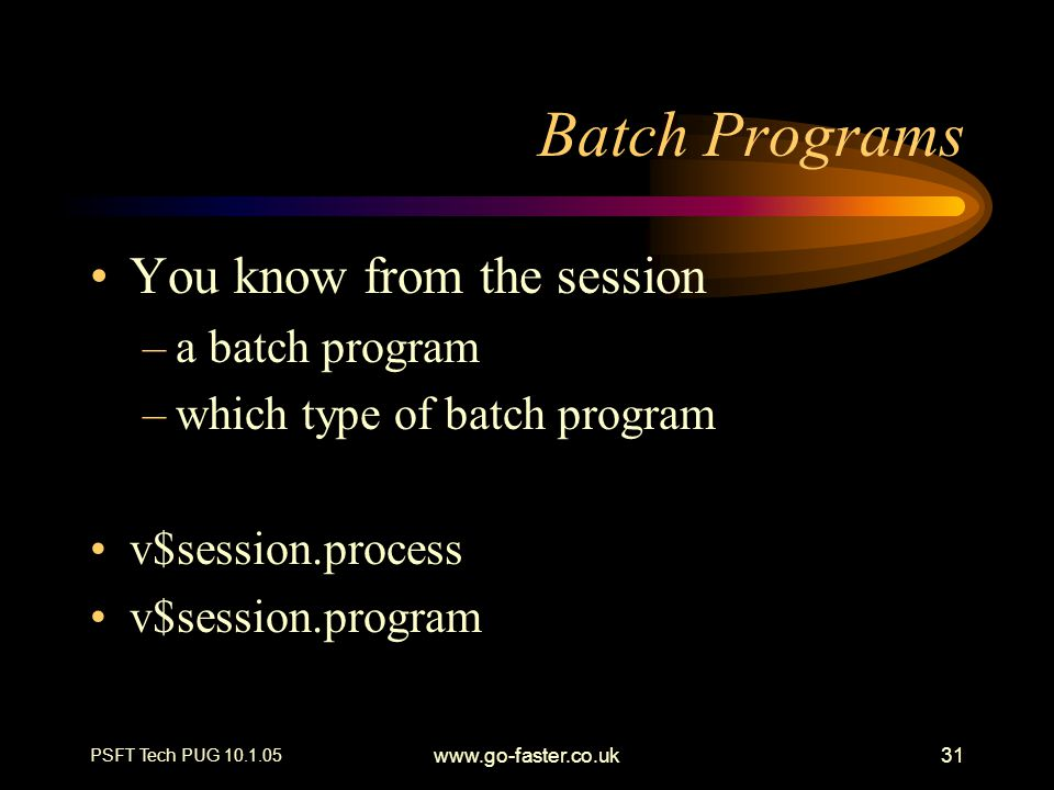 Batch Programs You know from the session a batch program