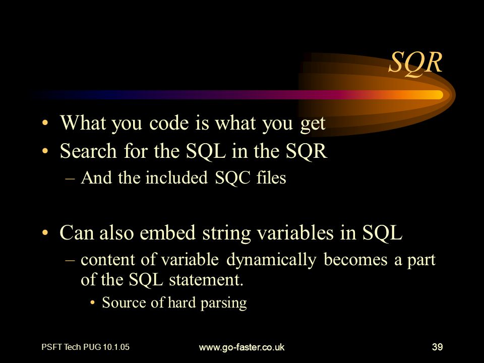 SQR What you code is what you get Search for the SQL in the SQR