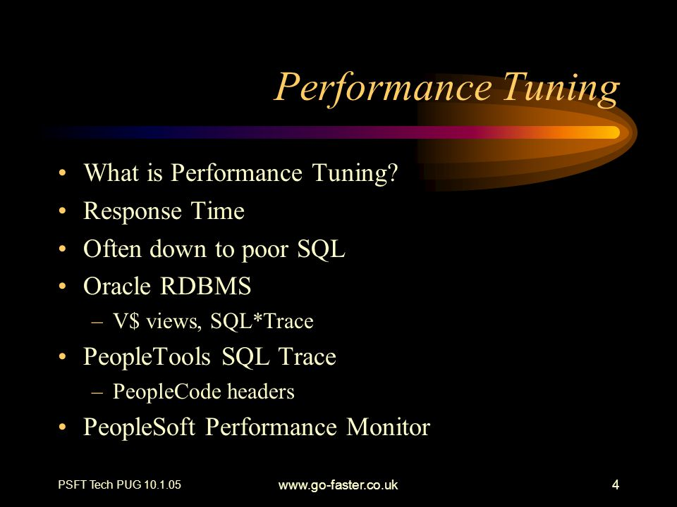 Performance Tuning What is Performance Tuning Response Time