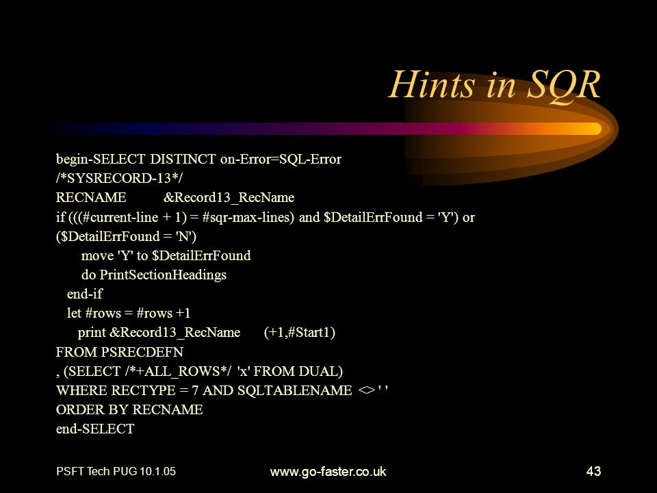 Hints in SQR begin-SELECT DISTINCT on-Error=SQL-Error /*SYSRECORD-13*/
