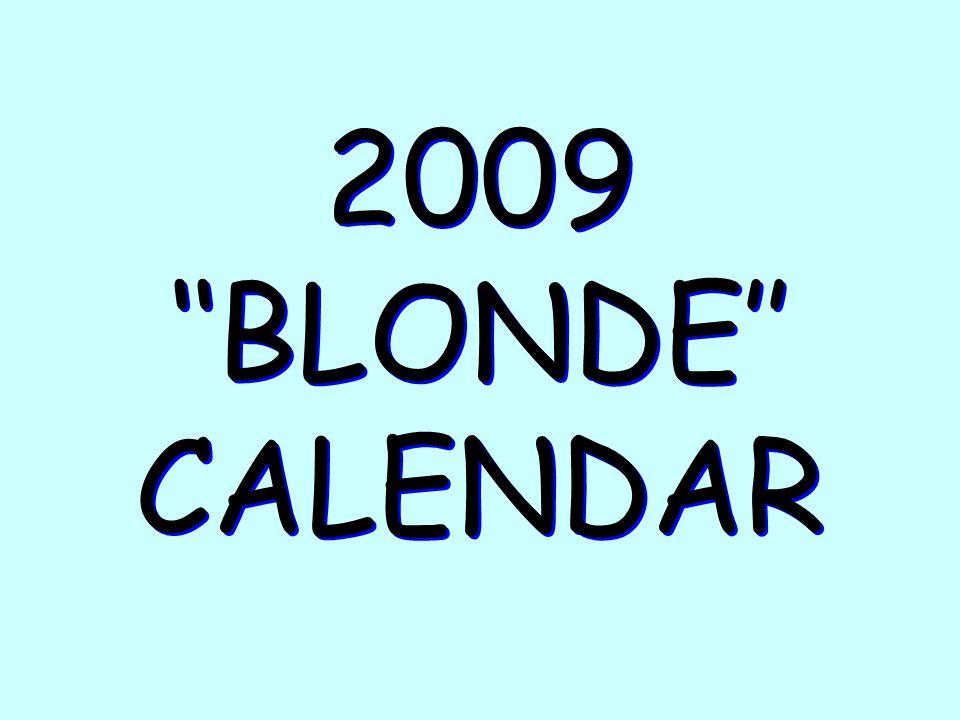 2009 ''BLONDE'' CALENDAR