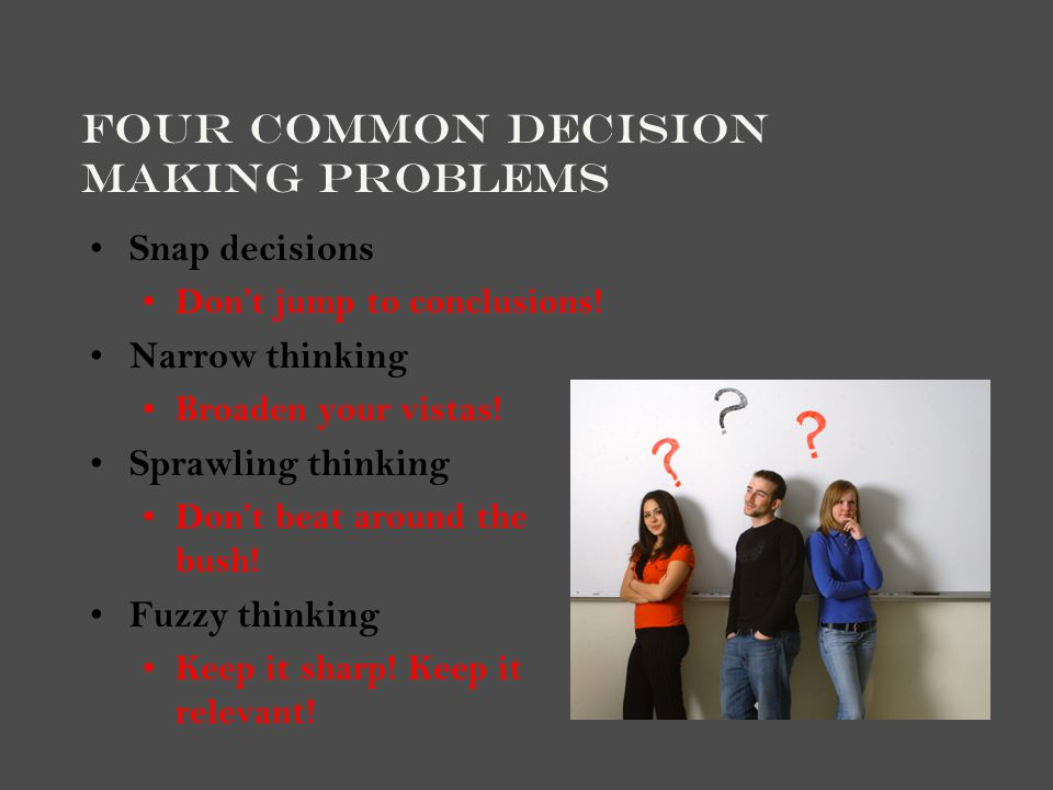 Four Common Decision Making Problems