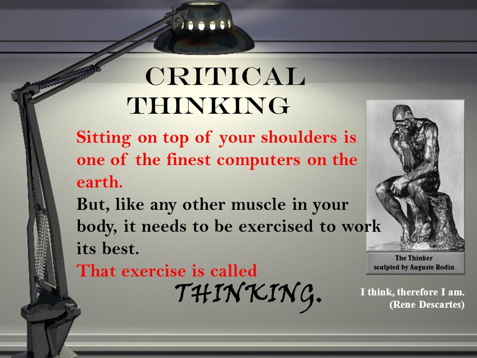 THINKING. Critical Thinking