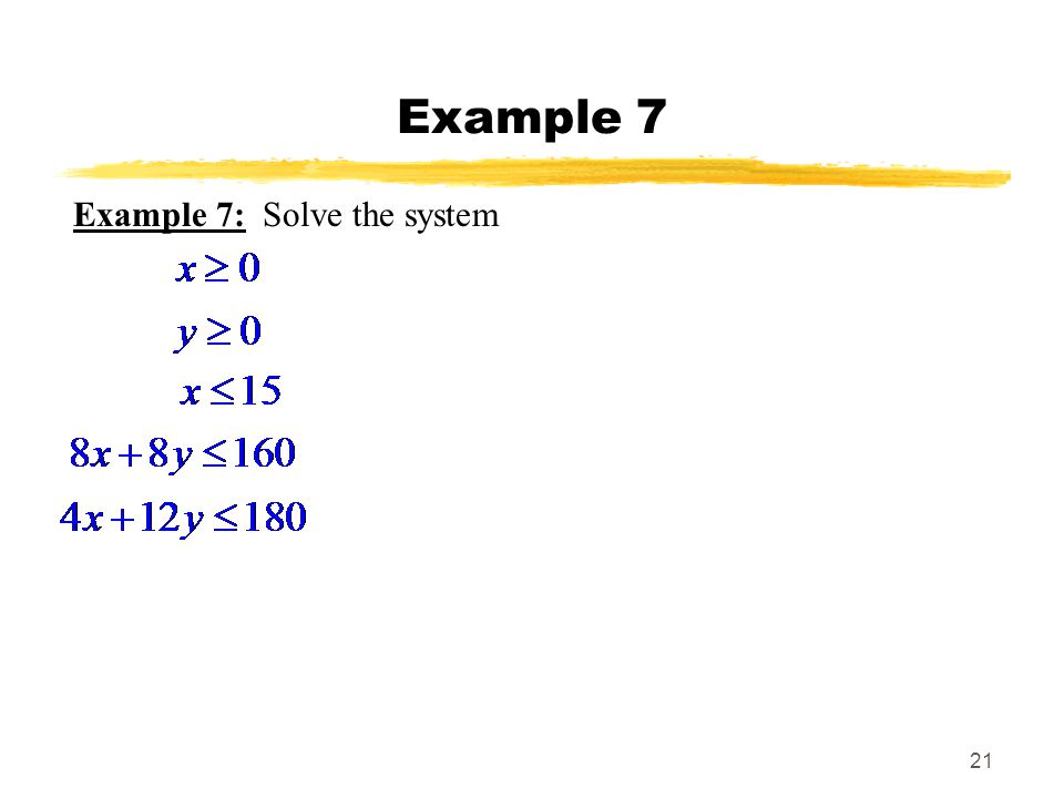 Example 7 Example 7: Solve the system