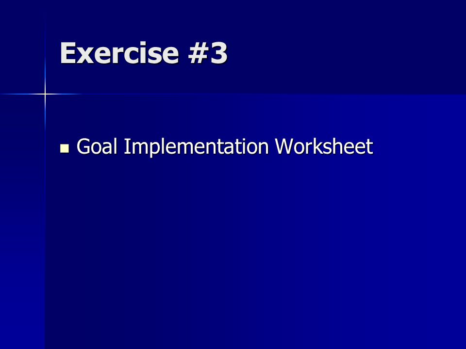Exercise #3 Goal Implementation Worksheet