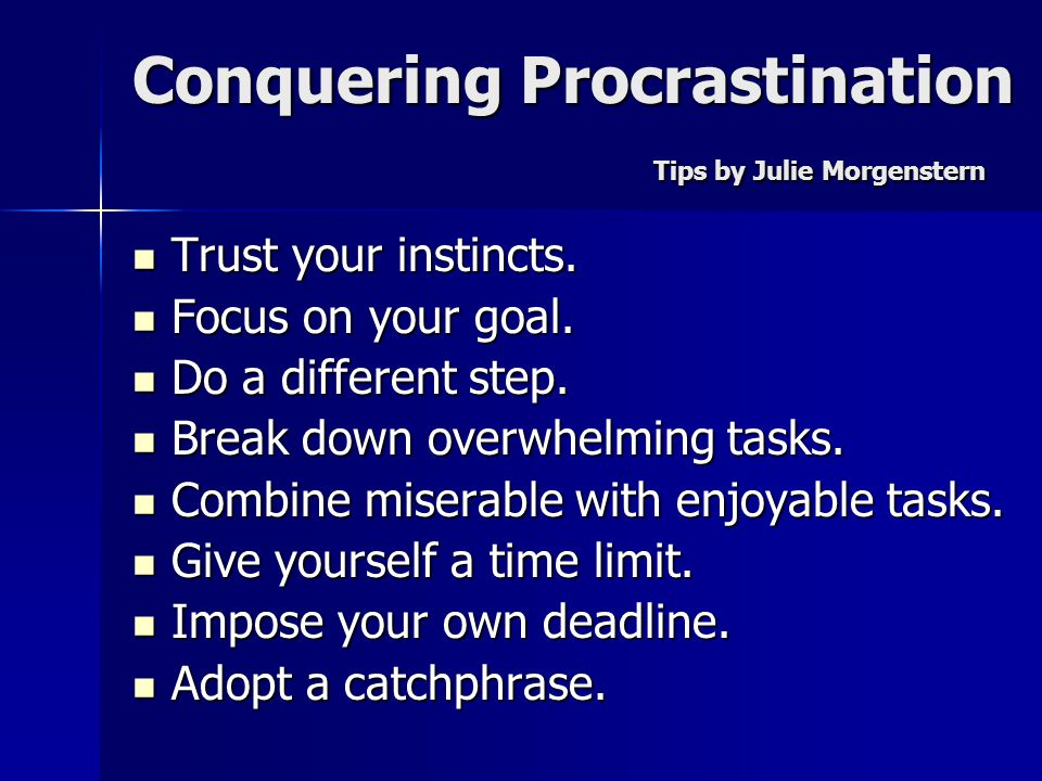 Conquering Procrastination Tips by Julie Morgenstern