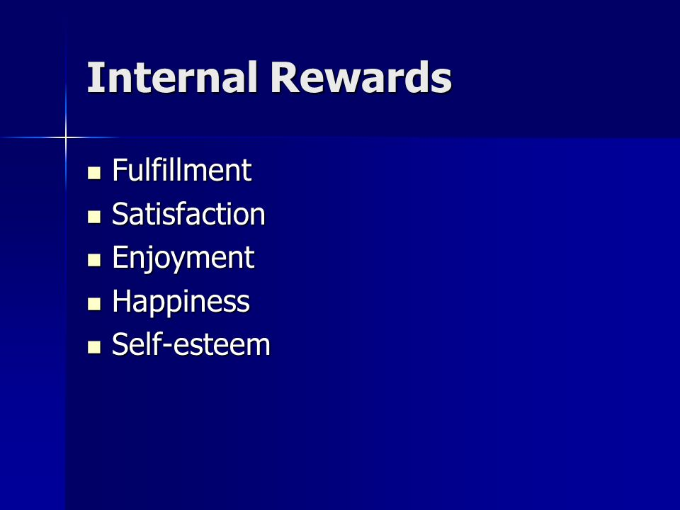 Internal Rewards Fulfillment Satisfaction Enjoyment Happiness