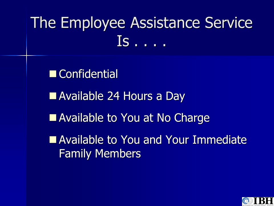 The Employee Assistance Service Is . . . .