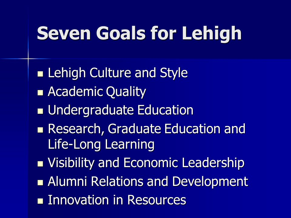 Seven Goals for Lehigh Lehigh Culture and Style Academic Quality