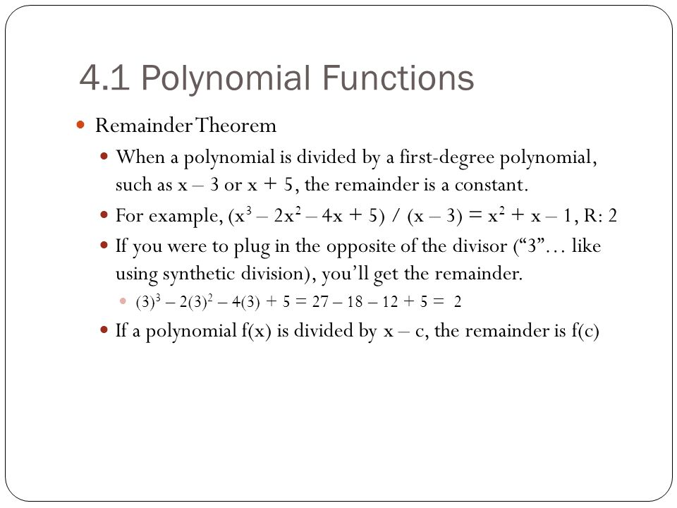 4.1 Polynomial Functions Remainder Theorem