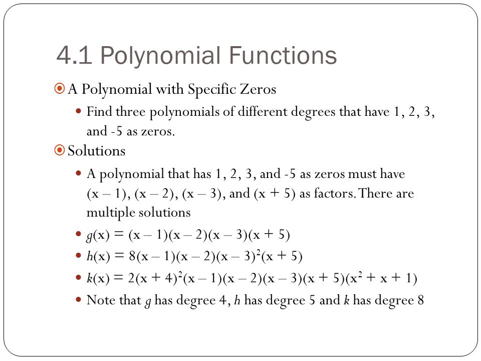 4.1 Polynomial Functions A Polynomial with Specific Zeros Solutions