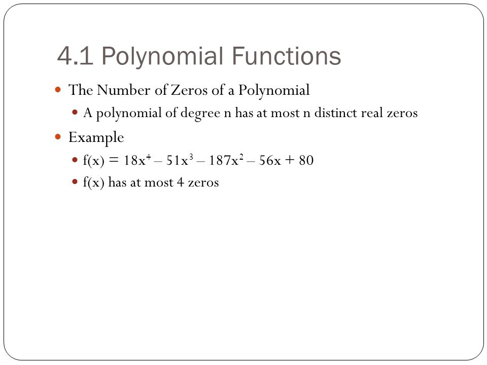 4.1 Polynomial Functions The Number of Zeros of a Polynomial Example
