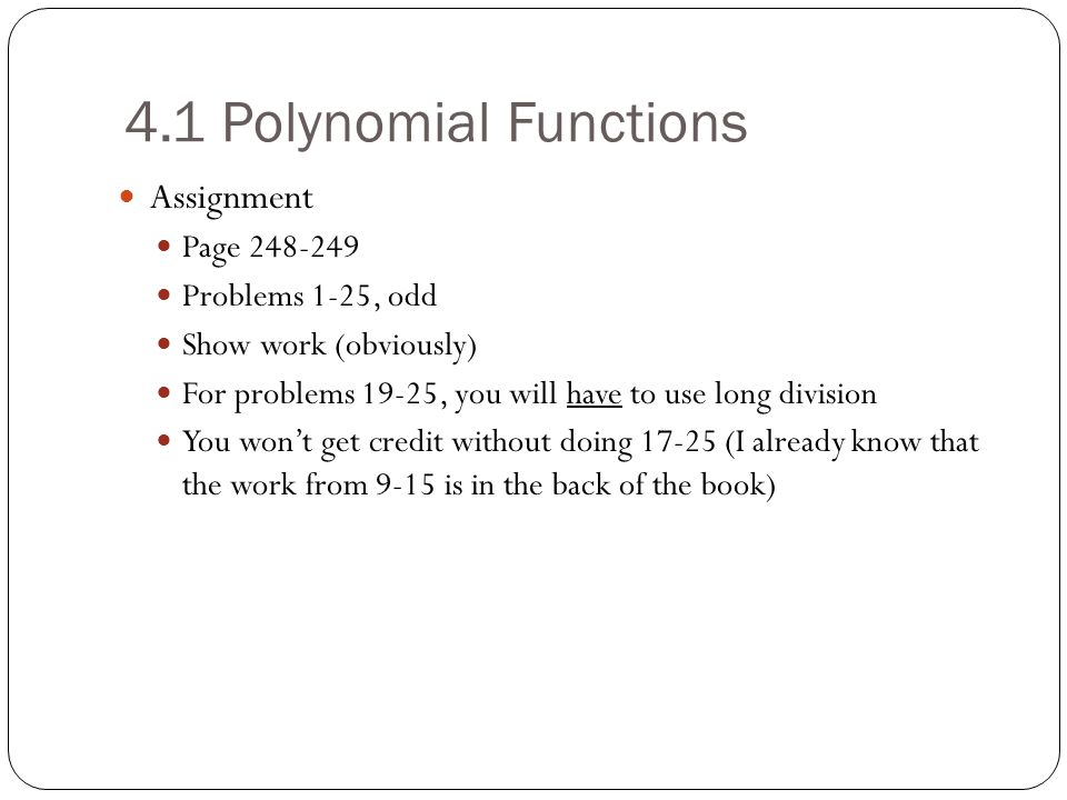 4.1 Polynomial Functions Assignment Page 248-249 Problems 1-25, odd