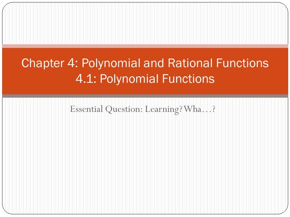 Chapter 4: Polynomial and Rational Functions 4.1: Polynomial Functions