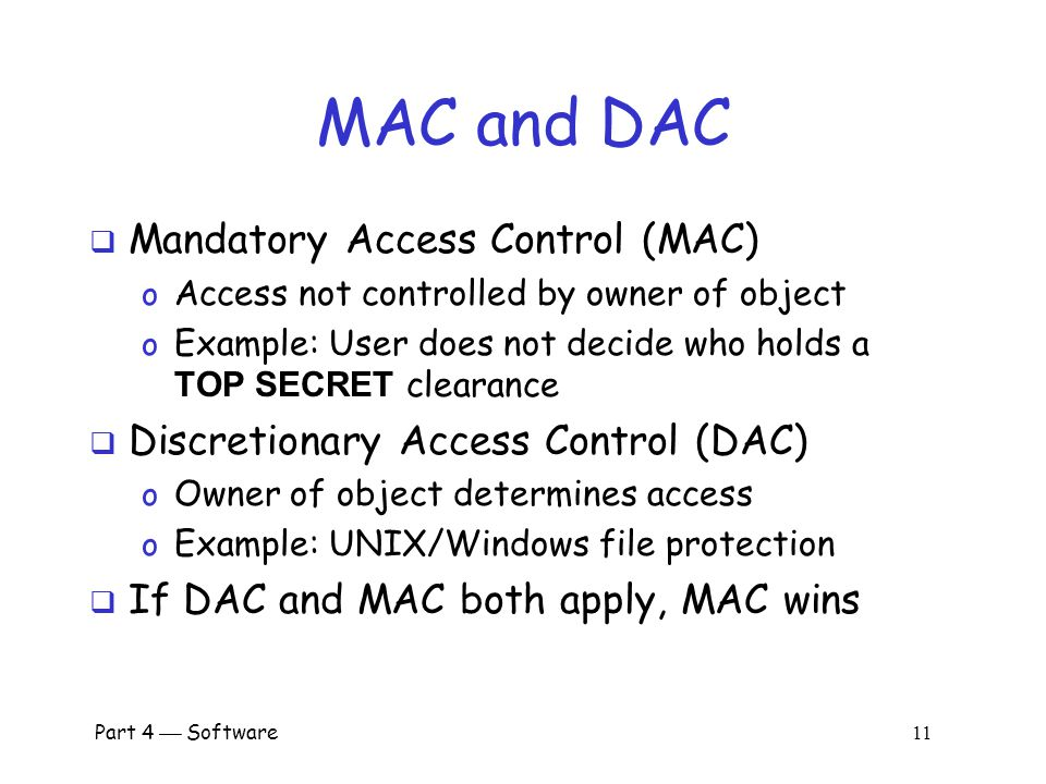 MAC and DAC Mandatory Access Control (MAC)