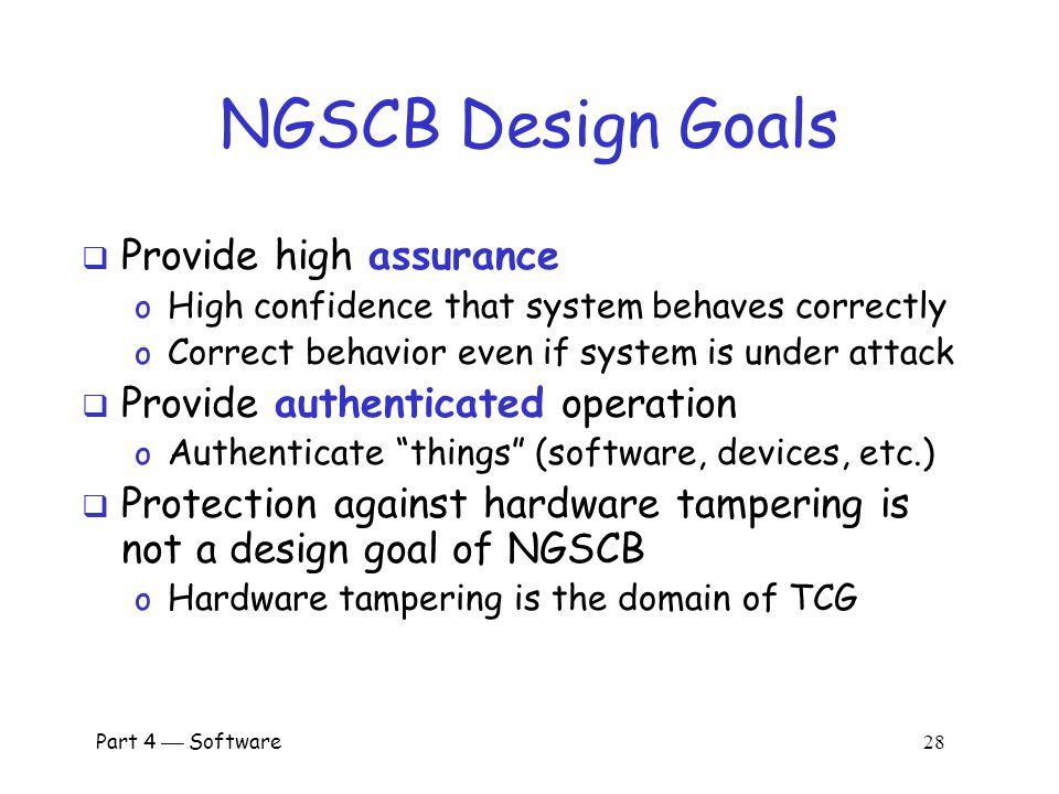 NGSCB Design Goals Provide high assurance