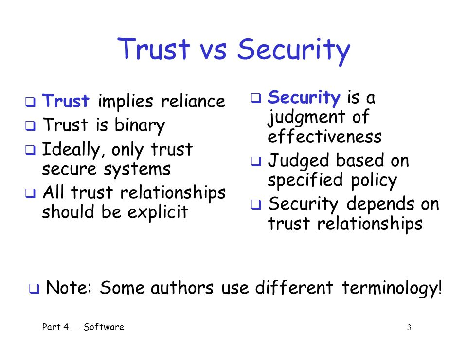 Trust vs Security Security is a judgment of effectiveness
