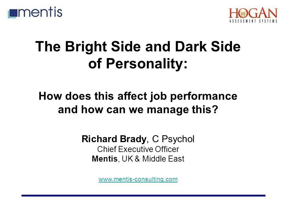 The Bright Side and Dark Side of Personality: