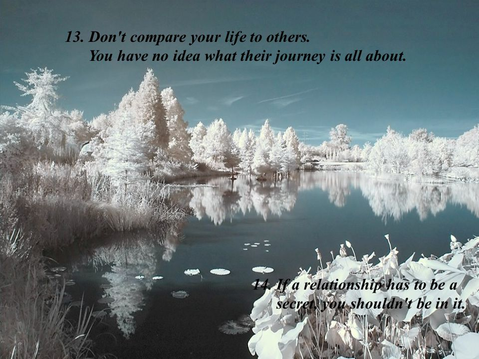 Don t compare your life to others.