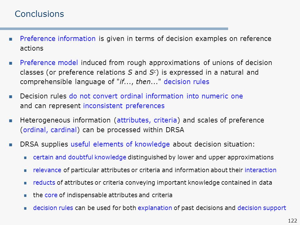 Conclusions Preference information is given in terms of decision examples on reference actions.