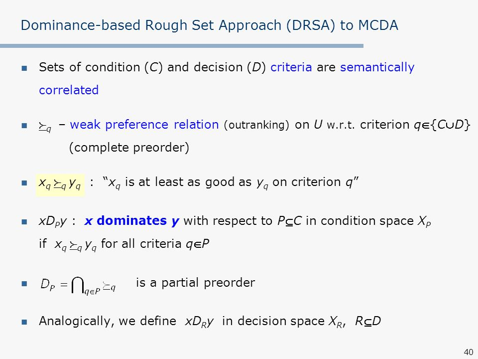 Dominance-based Rough Set Approach (DRSA) to MCDA