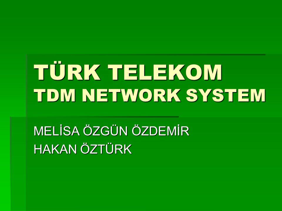 TÜRK TELEKOM TDM NETWORK SYSTEM