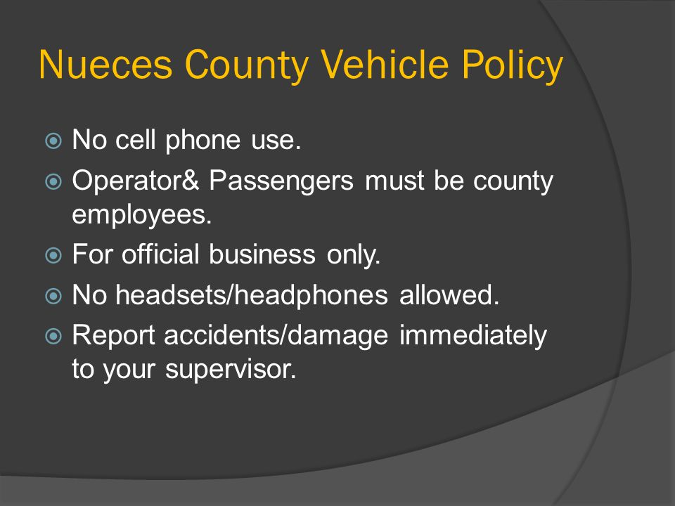 Nueces County Vehicle Policy