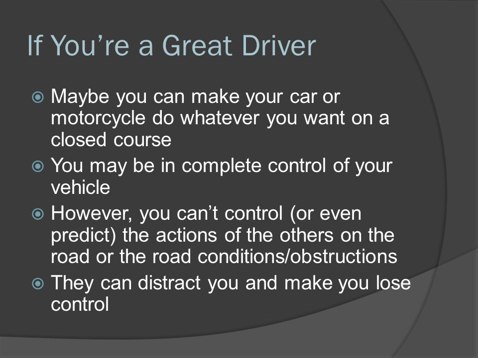 If You're a Great Driver