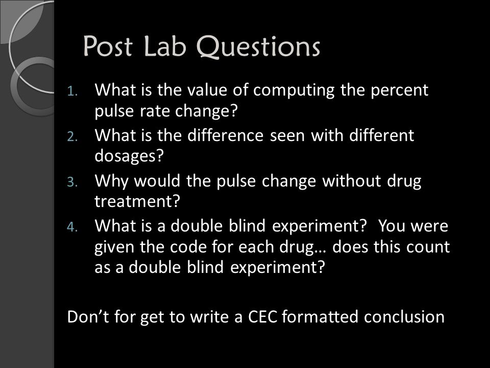 Post Lab Questions What is the value of computing the percent pulse rate change What is the difference seen with different dosages