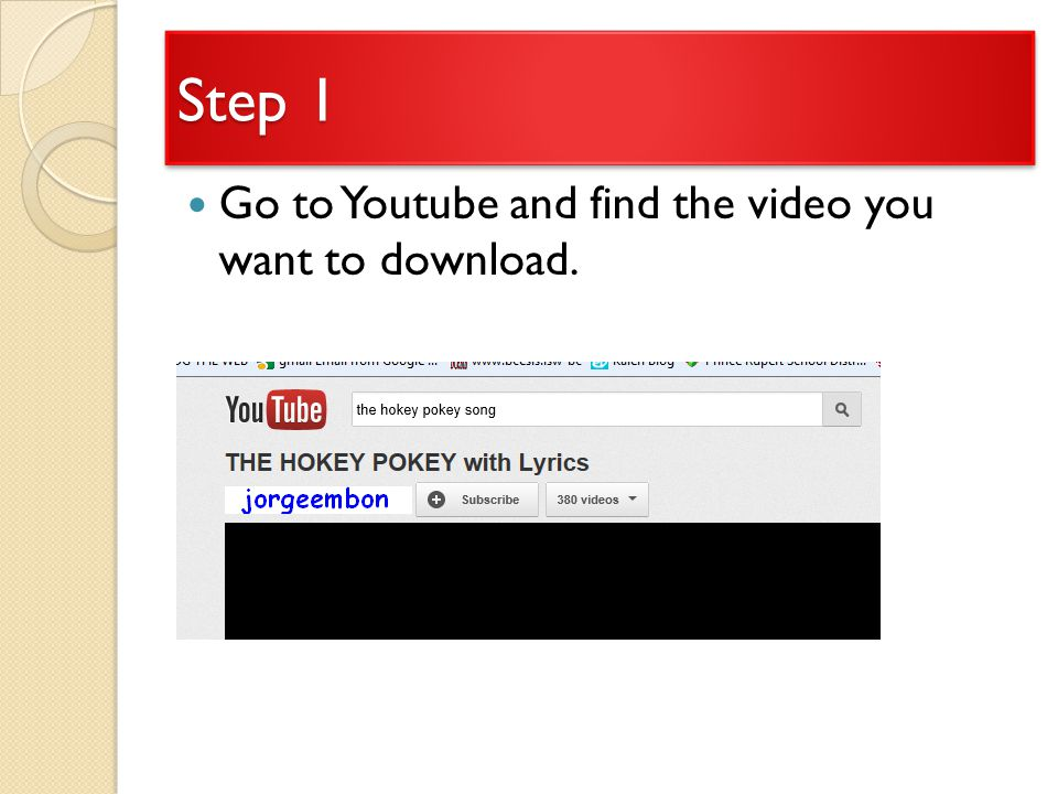 Step 1 Go to Youtube and find the video you want to download.