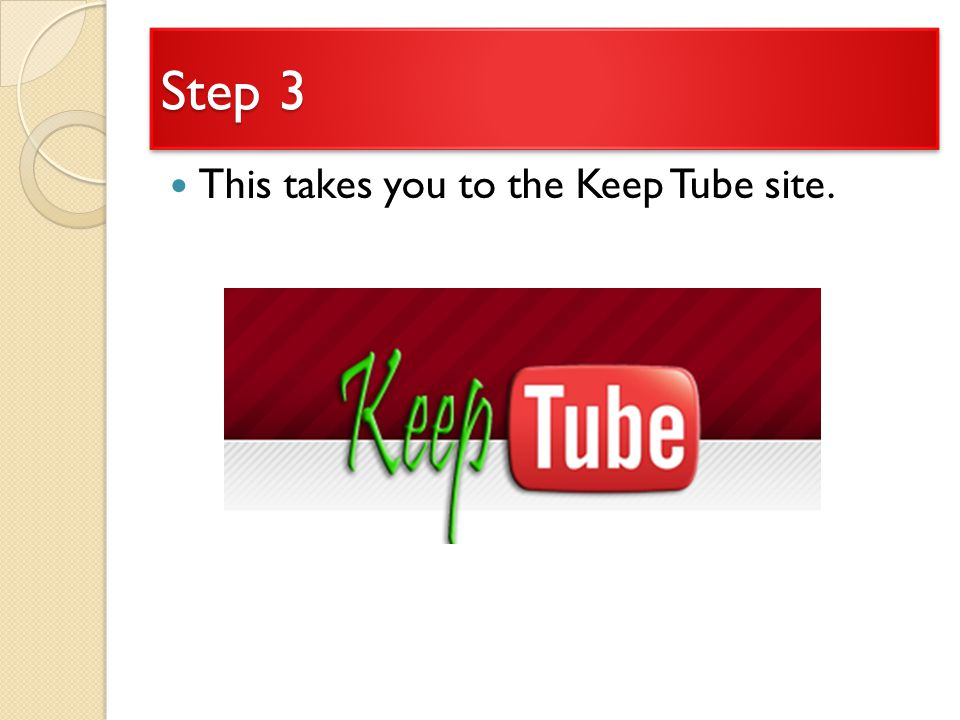 Step 3 This takes you to the Keep Tube site.